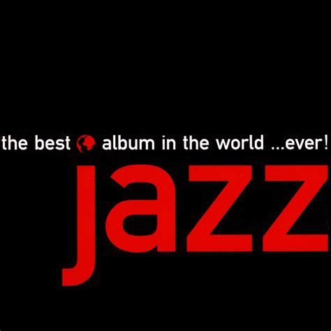 best swing albums the best jazz album in the world ever disc 1