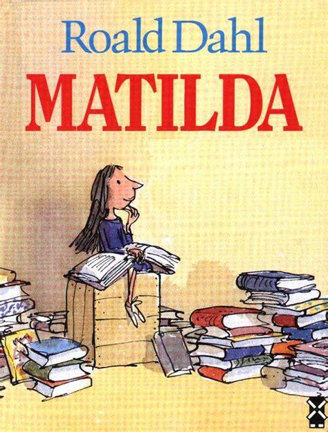 libro matilda matilda 15 libros que no podr 225 s dejar de leer lince