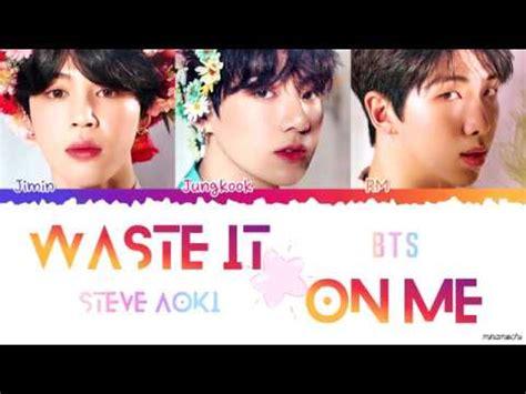 steve aoki waste it on me download korean cc steve aoki ft bts waste it on me lyrics