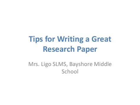 tips on writing a paper tips for writing a great research paper