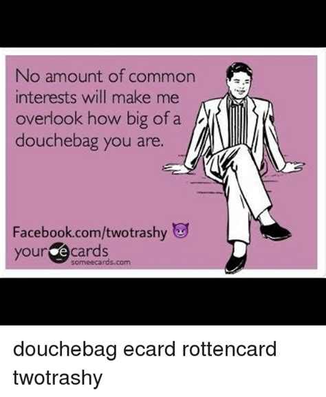 Make An Ecard Meme - 25 best memes about douchebag ecard douchebag ecard memes