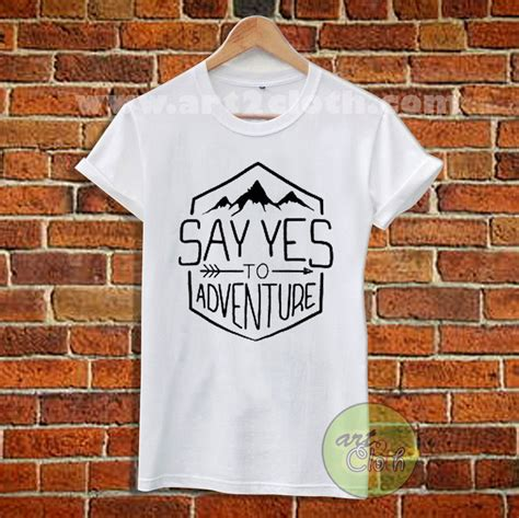 Adventure T Shirt say yes to adventure t shirt size xs s m l xl 2xl 3xl
