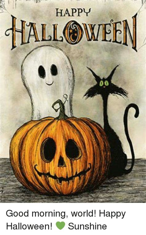 Happy Halloween Meme - happy halloween 00 good morning world happy halloween
