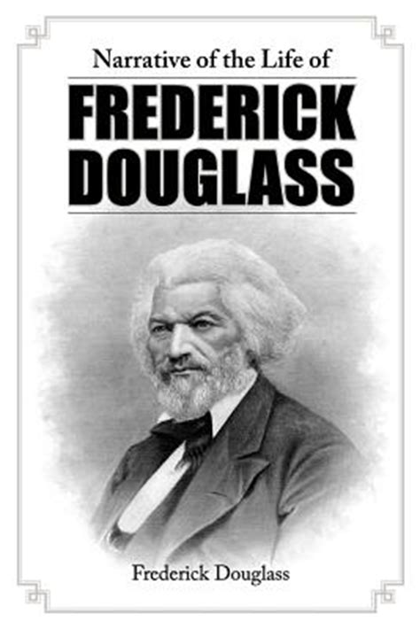 biography of frederick douglass narrative of the life of frederick douglass paperback