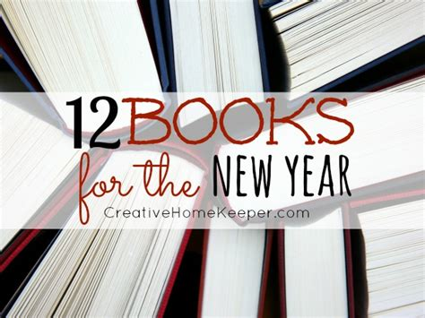 the years books 12 books for the new year creative home keeper