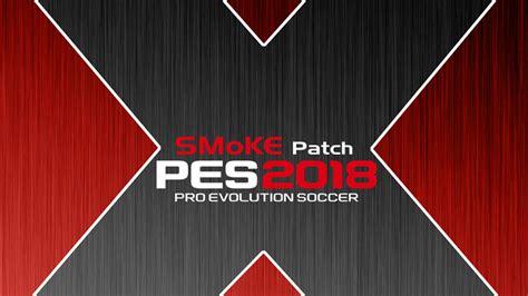 Pes 2018 Pc Lengkap Dengan Patch Dvd Offline Update pes 2018 smoke patch x16