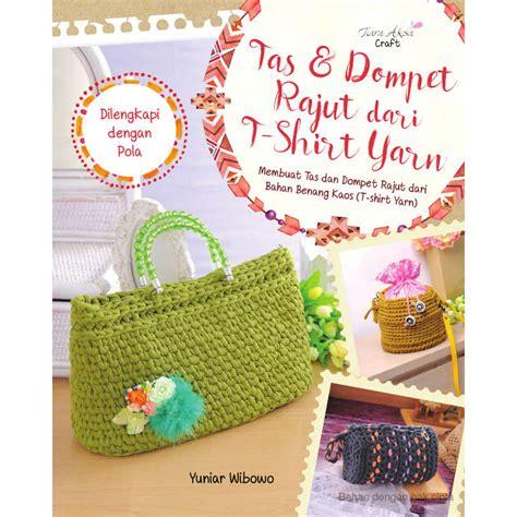 Tas Buku buku tas dan dompet rajut dari t shirt yarn crafts