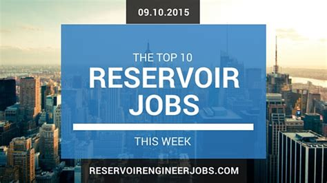 top  reservoir engineer jobs  week  october