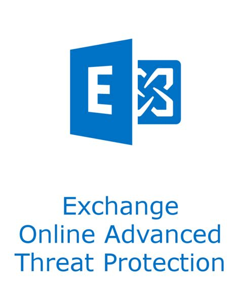Microsoft Exchange microsoft exchange advanced threat protection