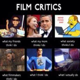 Documentary Meme - film critics what i do what i really do meme pinterest