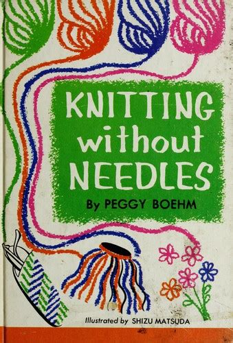 knitting without needles knitting without needles 1963 edition open library