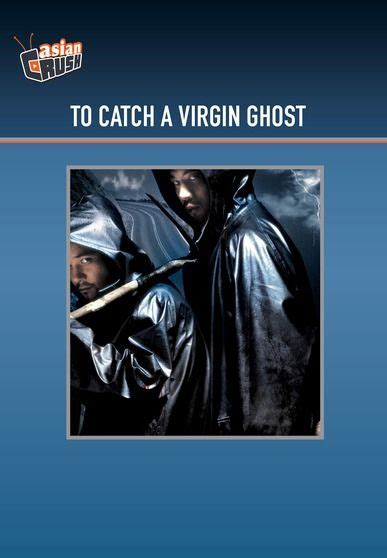 film ghost virgin to catch a virgin ghost 2004 synopsis