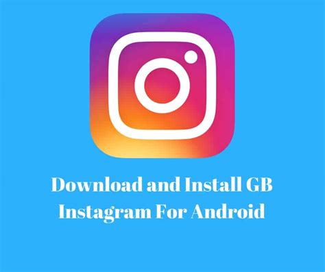 instagram for android and install gb instagram for android apk needs