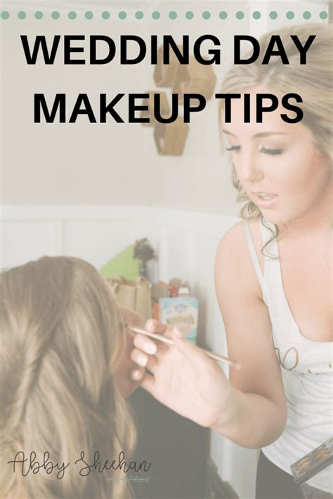 7 Makeup Tips For Your Wedding Day by Top 8 Tips For Your Wedding Day Makeup Abby Sheehan