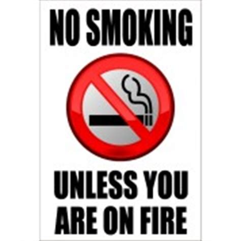 no smoking sign joke no smoking unless you are on fire funny health safety sign