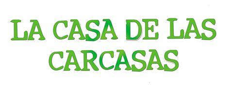 la casa de los 8416291403 la casa de las carcasas en madrid islazul