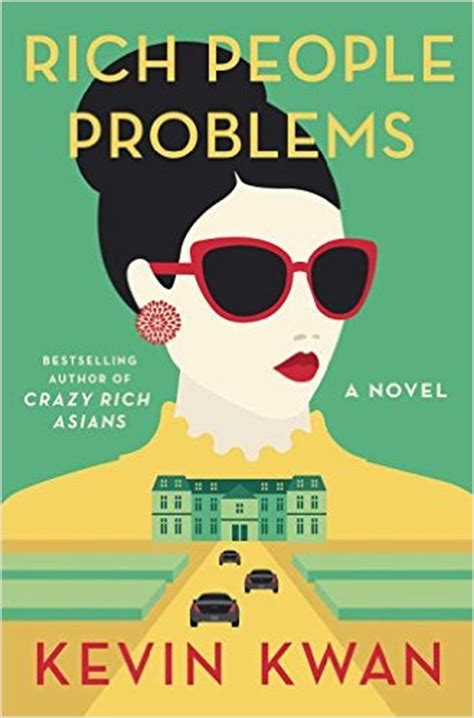 Rich Problems By Kevin Kwan by 18 New Novels For Your Book Club