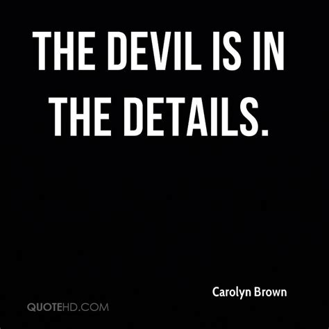 The Is In The Details carolyn brown quotes quotehd
