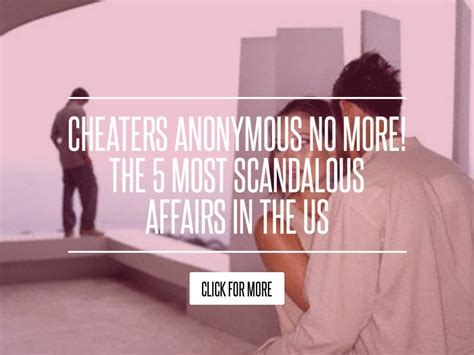 Cheaters 5 Most Scandalous Affairs In The Us cheaters anonymous no more the 5 most scandalous affairs