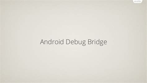 Android Debug Bridge by Study On Android Emulator