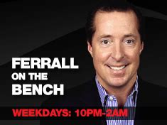 ferrall on the bench shows 171 cbs sports radio