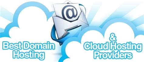best domain provider best domain hosting cloud hosting providers and top