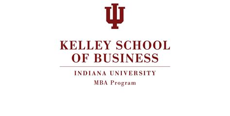 Indiana Mba Program by Iu S Kelley School Of Business Degree Program
