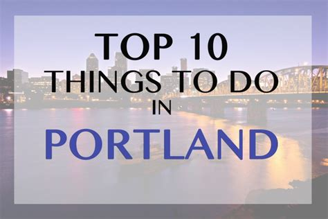 best things to do in portland faremahine top 10 things to do in portland oregon best
