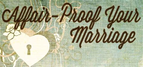 How To Make Your Marriage Affair Proof by 5 Easy Ways To Affair Proof Your Marriage Churchplants