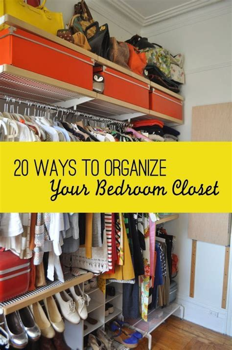 ways to organize your bedroom 20 ways to organize your bedroom closet