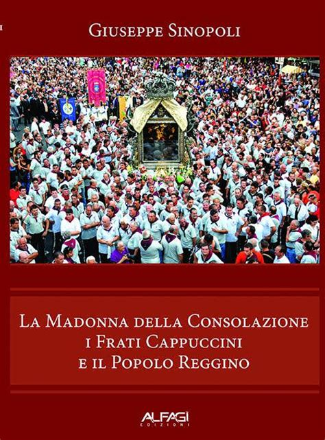 madonna della consolazione a reggio calabria la presentazione libro la madonna