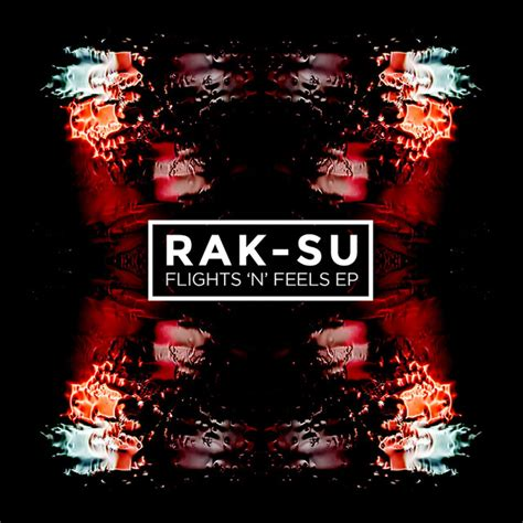 Rak Cd Flights N Feels By Rak Su On Spotify