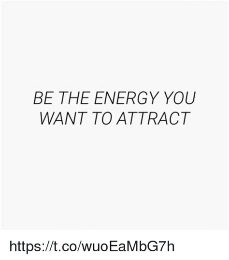 be the energy you want to attract httpstcowuoeambg7h energy meme on sizzle