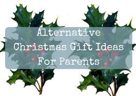 alternative christmas gift ideas for parents