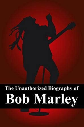 bob marley biography ebook the unauthorized biography of bob marley the man the