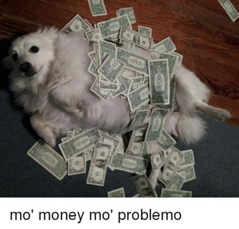 Mo Money Meme - 25 best memes about mo money mo money memes