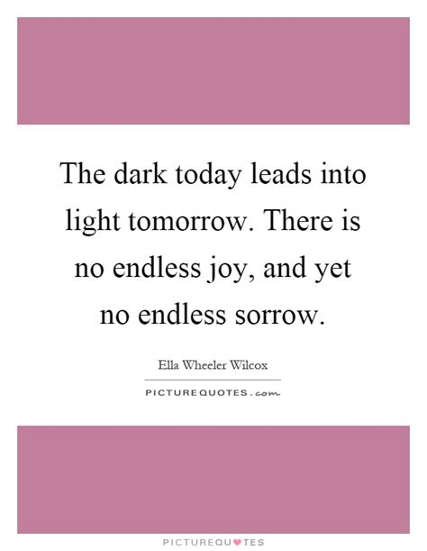 what is light tomorrow the today leads into light tomorrow there is no