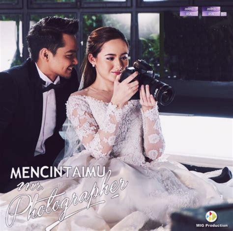 film malaysia mencintaimu mr photographer sinopsis drama mencintaimu mr photographer astro ria ria