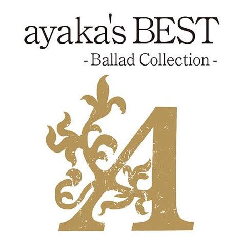 ayaka ayakas  ballad collection album