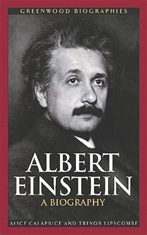 biography book of albert einstein albert einstein a biography by alice calaprice reviews