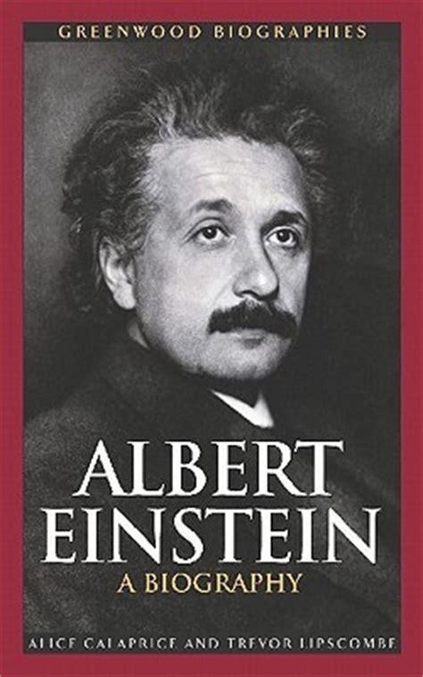biography of albert einstein s life albert einstein a biography by alice calaprice reviews