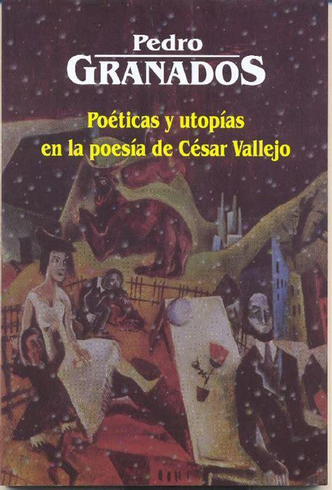 libro csar vallejo obra po 233 ticas y utop 237 as en la poes 237 a de c 233 sar vallejo 246 mnibus n 186 1