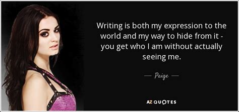 paige quotes wwe paige quote writing is both my expression to the world