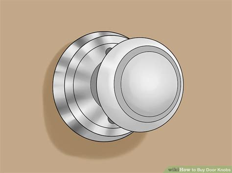 Buy Knobs by How To Buy Door Knobs 12 Steps With Pictures Wikihow