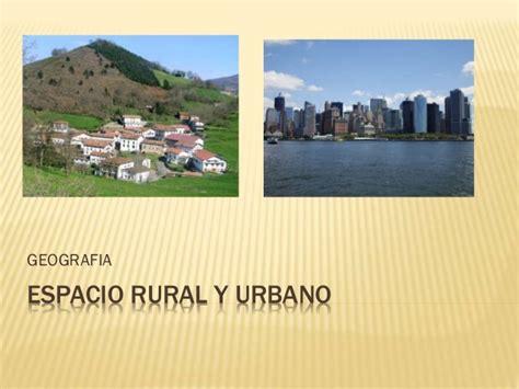 Imagenes Espacios Urbanos Y Rurales | espacio rural y urbano