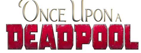 567604 once upon a deadpool la version pg 13 de deadpool 2 s appellera once upon a