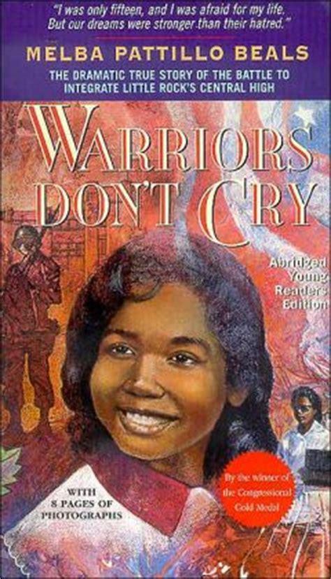 Warriors Don T Cry warriors don t cry by melba pattillo beals 9780671899004