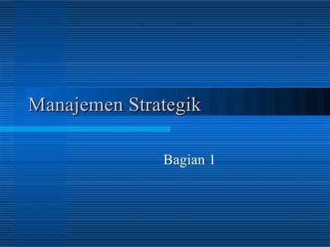 Manajemen Strategik 2 hakekat manajemen strategik