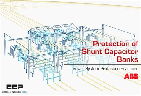 capacitor bank protection abb protection of shunt capacitor banks eep