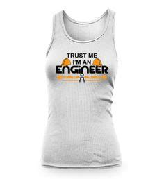 T Shirt Shirtkaos Trust Me I Am Engineering R 1000 images about mechanical engineering gallery on engineers you from and engineering